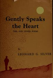 Cover of: Gently speaks the heart; this and other poems