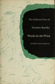 Words for the wind by Theodore Roethke