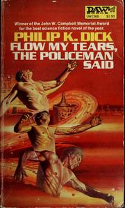 Cover of: Flow my tears, the policeman said | Philip K. Dick