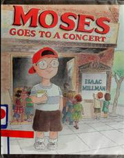 Cover of: Moses goes to a concert | Isaac Millman