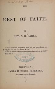 Cover of: The rest of faith | A. B. Earle