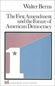 Cover of: First amendment and the future of American democracy | Walter Berns