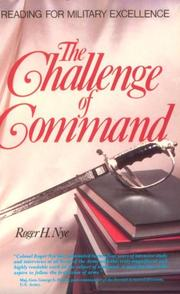 Cover of: The challenge of command | Roger H. Nye