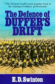 Cover of: The defence of Duffer's Drift: a few experiences in field defence for detached posts which may prove useful in our next war