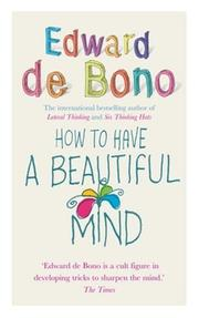 Cover of: How to Have a Beautiful Mind | Edward de Bono