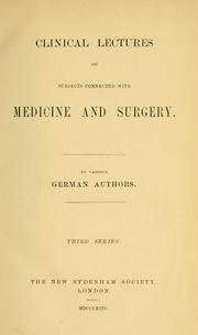 Cover of: Clinical lectures on subjects connected with medicine and surgery