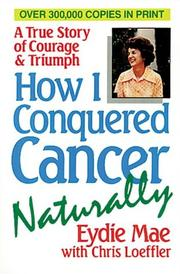 Cover of: How I conquered cancer naturally | Eydie Mae Hunsberger