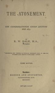 Cover of: The atonement : the Congregational Union lecture for 1875 | R.W. Dale