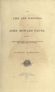 Cover of: The life and writing of John Howard Payne