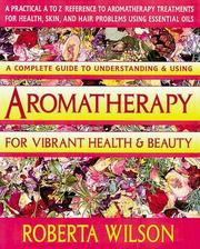 Cover of: Aromatherapy for vibrant health & beauty | Roberta Wilson