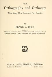 Cover of: New orthography and orthoepy, with many new exercises for practice | Frank V. Irish...