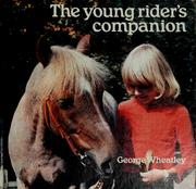 Cover of: The young rider's companion | George Wheatley
