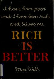 Cover of: Rich is better | Max Wilk, Max Wilk