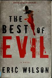 Cover of: The best of evil | Wilson, Eric