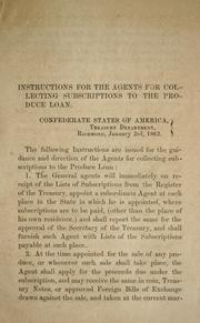 Cover of: Instructions for the agents for collecting suscriptions to the produce loan | Confederate States of America. Dept. of the Treasury