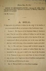 Cover of: A bill to appropriate five millions of dollars for the relief of the families of noncommissioned officers and privates of the Confederate Army