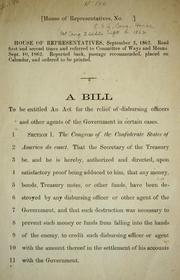 Cover of: A bill to be entitled An act for the relief of disbursing officers and other agents of the government in certain cases