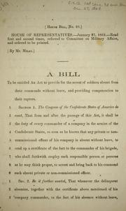 Cover of: A bill to be entitled, An act to provide for the arrest of soldiers absent from their commands without leave, and providing compensation to their captors
