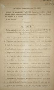 Cover of: A bill to be entitled An act to lay a tax for revenue to provide for the common defence and carrying on of the government of the Confederate States