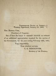 Cover of: Estimate of an additional appropriation required for the service of the government, for the year ending February 18th, 1862