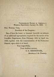 Cover of: [Estimate of an additional appropriation required for the service of the Postoffice Department, from February 18th to April 1st, 1862, together with the communication of the postmaster general, upon which it is based]