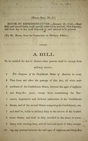 Cover of: A bill to be entitled An act to declare what persons shall be exempt from military service | Confederate States of America. Congress. House of Representatives