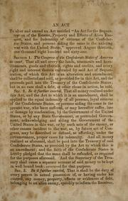 "Cover of: An act to alter and amend an act: entitled, ""An act for the sequestration of the estates, property and effects of alien enemies, and for indemnity of citizens of the Confederate States, and persons aiding the same in the existing war with the United States,"" approved August thirtieth, one thousand eight hundred and sixty-one"