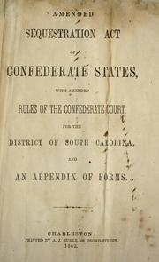 Cover of: Amended Sequestration Act of Confederate States, with amended rules of the Confederate Court, for the District of South Carolina, and an appendix of forms