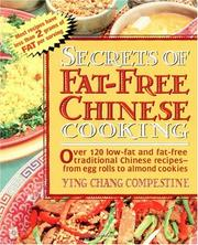 Cover of: Secrets of fat-free Chinese cooking: over 120 low-free and fat-free, traditional Chinese recipes, from egg rolls to almond cookies