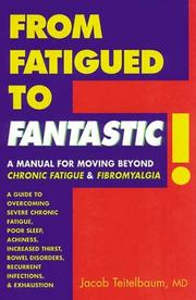 Cover of: From Fatigued to Fantastic! | Jacob Teitelbaum MD