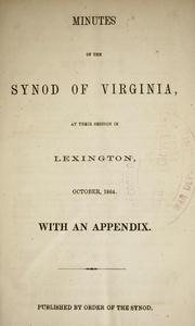 Cover of: Minutes of the Synod of Virginia, at their session in Lexington, October, 1864