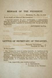 Cover of: Message of the President ... Dec. 15, 1864 [transmitting a communication from the secretary of the Treasury, relative to certain transfers of appropriations required in connection with the service of his department]
