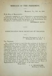 Cover of: Message of the President ... Feb. 25, 1863: [transmitting a communication from the secretary of the Treasury, in reference to the amount of funds paid into the Treasury under the operation of the Sequestration act]