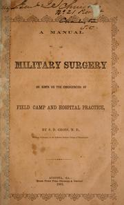 Cover of: A manual of military surgery, or, Hints on the emergencies of field, camp and hospital practice