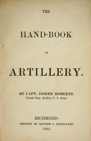 The hand-book of artillery by Joseph Roberts