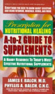 Cover of: Prescription for nutritional healing A-to-Z guide to supplements