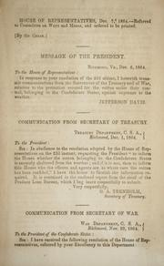 Cover of: Communications from the secretaries of the Treasury and War, relative to the protection secured for the cotton under their control, belonging to the Confederate States, against exposure to the weather