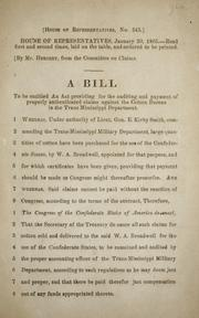 A bill to be entitled An act providing for the auditing and payment of properly authenticated claims against the Cotton Bureau in the Trans-Mississippl Department by Confederate States of America. Congress. House of Representatives