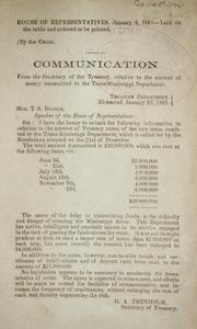 Cover of: Communication from the Secretary of the Treasury, relative to the amount of money transmitted to the Trans-Mississippi Department, Treasury Department, Richmond, January 2d, 1865