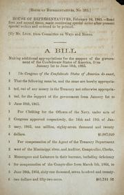 Cover of: A bill making additional appropriations for the support of the government of the Confederate States of America, from January 1st to June 30th, 1865