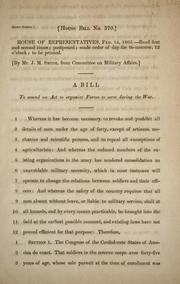 Cover of: A bill to amend an act to organize forces to serve during the war