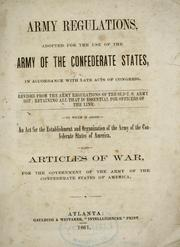 Cover of: Army regulations, adopted for the use of the army of the Confederate states, in accordance with late acts of Congress | Confederate States of America. War Dept.