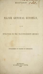 Report of Major General Hindman, of his operations in the Trans-Mississippi district by Thomas Carmichael Hindman, Confederate States of America. Army. Trans-Mississippi Dept.