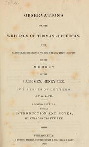 Cover of: Observations on the writings of Thomas Jefferson, with particular reference to the attack they contain on the memory of the late Gen. Henry Lee