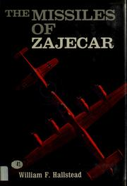 Cover of: The missiles of Zajecar | William F. Hallstead