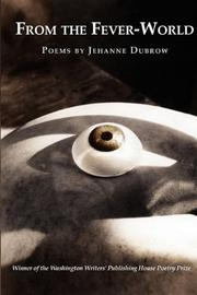 Cover of: From the fever-world | Jehanne Dubrow