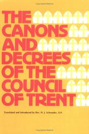 Cover of: The canons and decrees of the Council of Trent