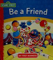 Cover of: Be a friend
