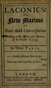 Cover of: Laconics, or, New maxims of state and conversation | Brown, Thomas