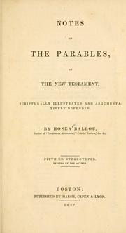 Cover of: Notes on the parables of the New Testament, scripturally illustrated and argumentatively defended